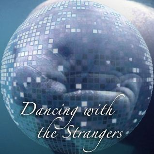 Dancing with the Strangers