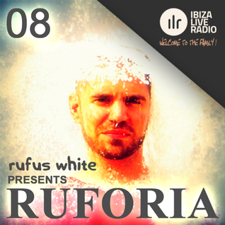 Ruforia on IbizaLiveRadio.com Ep8 01.07.2015