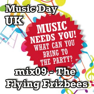 Music Day UK - mix series 09 - The Flying Frizbees