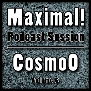 CosmoOs Maximal! Podcast Session Volume 006