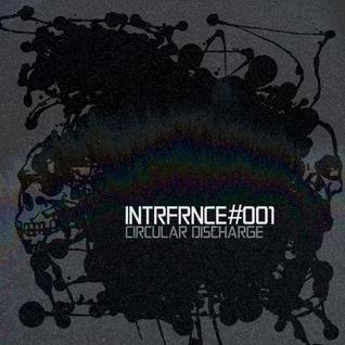 Circular Discharge - INTRFRNCE_MX001 [18.11.11]
