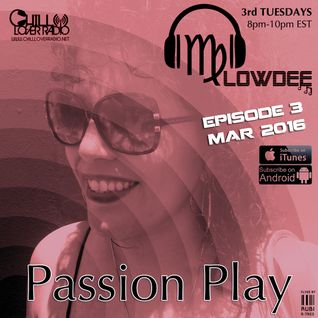 Passion Play Radio Show Ep 03