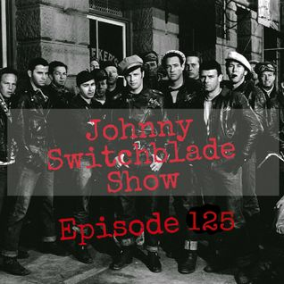 The Johnny Switchblade Show #125