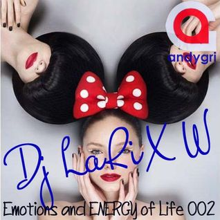 Dj LaRiX W - Emotions and ENERGY of Life 002