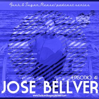 Funk & Sugar, Please! podcast 41 by Jose Bellver