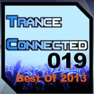 Trance Connected 019 - Best Of 2013
