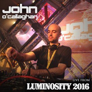 John O'Callaghan LIVE @ Luminosity 2016