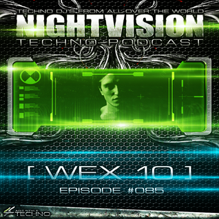 85_wex_10_-_nightvision_techno_podcast_85_pt2