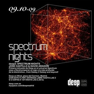 Spectrum Nights@Deep club, Madrid October 2009