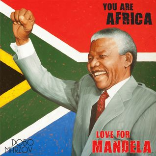 You Are Africa (Love For Mandela)