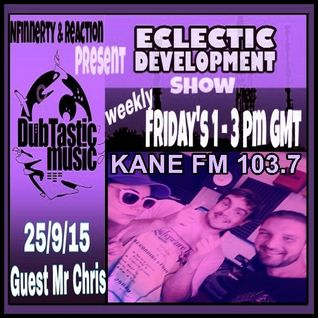 DubTastic Music presents Eclectic Development show on Kane Fm 25-09-2015