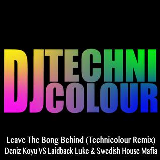 Leave The Bong Behind (Technicolour Remix)