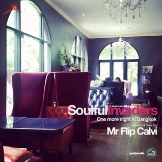 Soulful Invaders | one more night in Bangkok #episode | mr.flip calvi