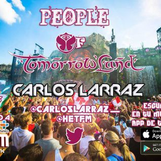 Carlos Larraz DJ - People Of Tomorrowland 017 @ Het FM