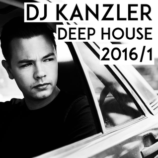 DJ Kanzler - Deep House Mix 2016/1 (EDX, Sam Feldt, Sigala, Topic, EFF)
