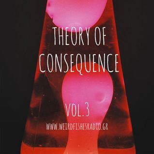 Theory of Consequence Vol.3