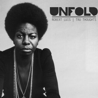 Tru Thoughts presents Unfold 15.07.16 with Nina Simone, Dr Dre, Anchorsong, Stormzy