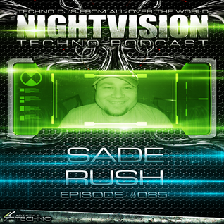 85_sade_rush_-_nightvision_techno_podcast_85_pt1