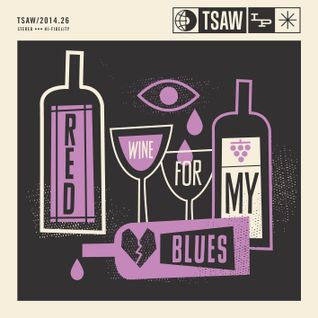 TSAW/2014.26 • Red Wine For My Blues