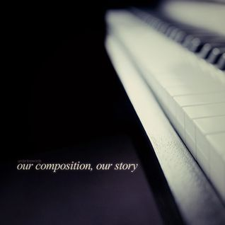 Our Composition, Our Story