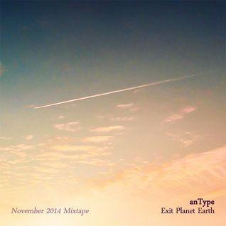 Exit Planet Earth (November 2014 Mixtape)