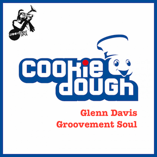 CD Guest Mix 22 - Glenn Davis (Groovement Soul) www.cookiedoughmusic.com