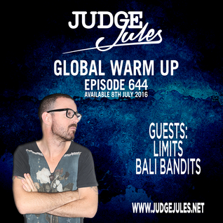 JUDGE JULES PRESENTS THE GLOBAL WARM UP EPISODE 644