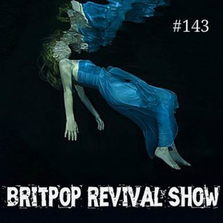 Britpop Revival Show #143 27th January 2016