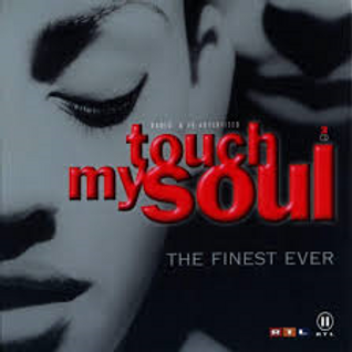 Touch My Soul - The Finest Ever- By Dimo- July 2015