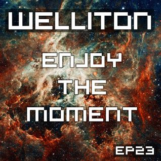 Welliton - Enjoy The Moment EP23