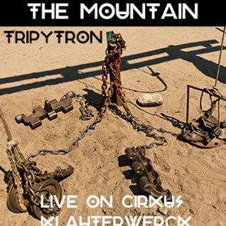 THE MOUNTAIN TRIPYTRON LIVE ON CIRKUS KLAUTERWERCK