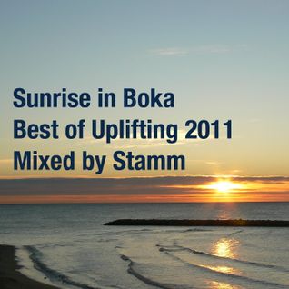 Sunrise in Boka Best of Uplifting 2011 Mixed by Stamm