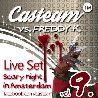 Casteam vs. Freddy K.  Live Set vol.9  SCARY night in Amsterdam