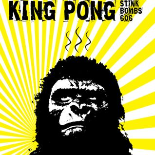 Stinkbombs 606 - King Pong