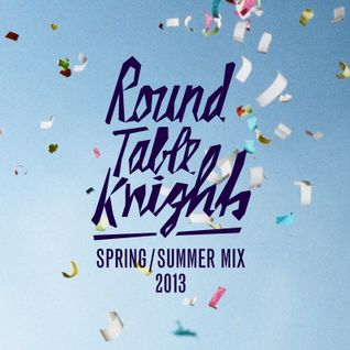 Round Table Knights - Spring/Summer Mix 2013