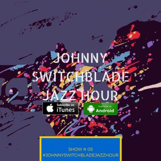 The Johnny Switchblade Jazz Hour #5