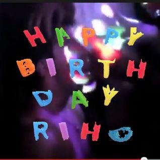 里歩の誕生日祝おうミックス (RIHO BDAY MIXX)