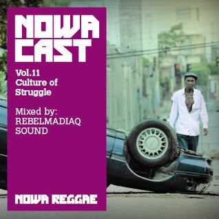 """Nowa Cloudcast vol 11 - """"Culture of Struggle"""" Selected and mixed by Rebelmadiaq"""