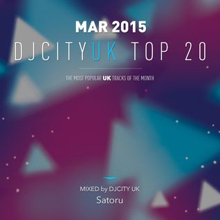 DJCITY UK Top 20 Mar. MIX by Satoru