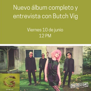 "Especiales REACTOR 105.7 - ""Strange Little Birds"" de GARBAGE - entrevista con Butch Vig"