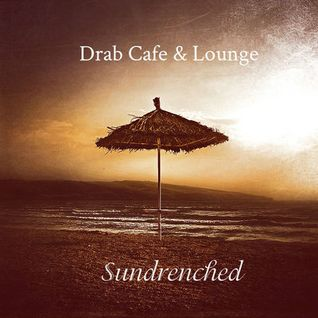 Drab Cafe & Lounge ~ Sundrenched