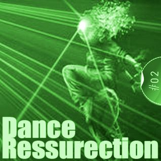 Dance Ressurection #02