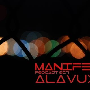 Alavux - Manifest Podcast 027