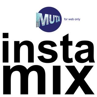 MUTA / INSTA MIX (2013 March)