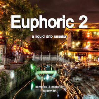 Euphoric 2: A Liquid DnB Session