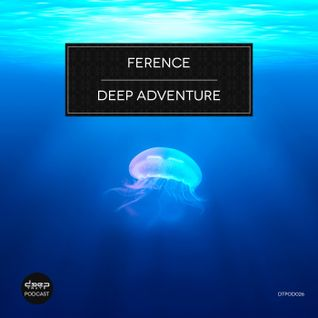 [dtpod026] Ference - Deep Adventure