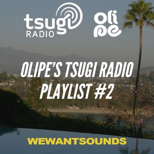 Olipe Tsugi Radio Playlist #2
