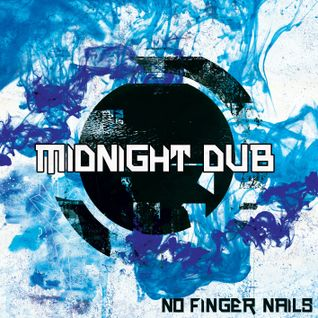 MidNight Dub - NO FINGER NAILS (soon the Ep for Marée Bass - France)