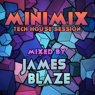 Tech House Minimix By James Blaze