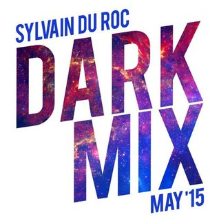 Tracklistings Mixtape #177 (2015.05.01) : Sylvain du Roc - Dark Mix (May '15)